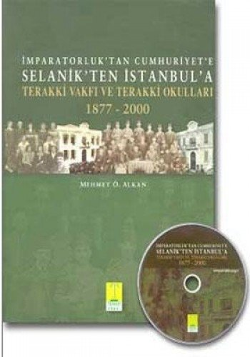 Imparatorluk'tan Cumhuriyet'e Selannki'ten Istanbul'a Terakki Vakfi Ve: ALKAN, ...
