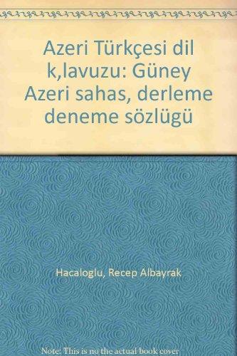 9789759538804: Azeri Türkçesi dil kılavuzu: Güney Azeri sahası derleme deneme sözlüğü (Turkish Edition)