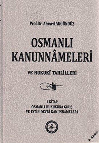 9789759546502: Osmanli kanunnameleri ve hukuki tahlilleri (Ilmi arastirmalar serisi) (Turkish Edition)