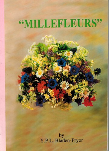 Millefleurs: The Essence of a Thousand Flowers a Collection of a Thousand Sonnets Composed between ...