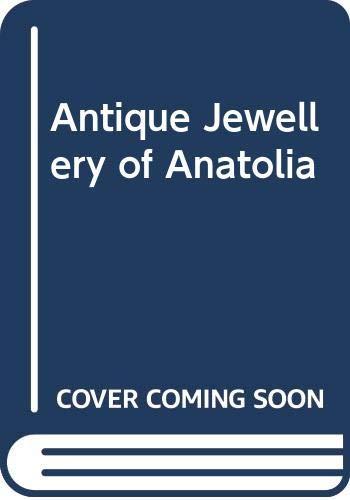 9789759764623: Antique Jewellery of Anatolia