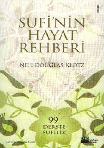 9789759913915: Sufi'nin Hayat Rehberi - 99 Derste Sufilik