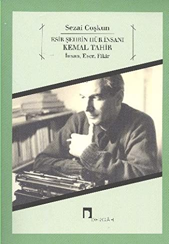 Esir Sehrin Hür Insani Kemal Tahir -: Coskun, Sezai