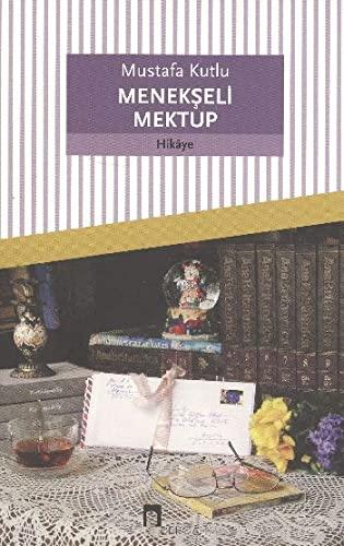 Menekseli Mektup (Paperback): Mustafa Kutlu
