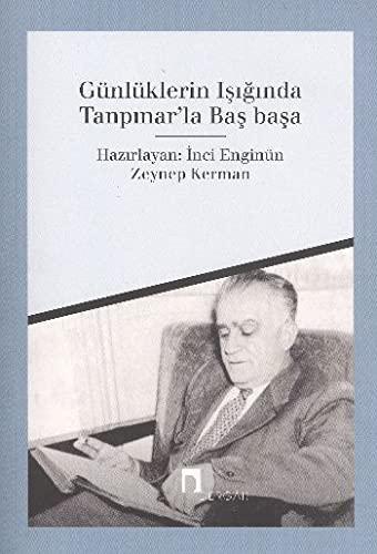 9789759953881: Günlüklerin I;siginda Tanpinarla Basbasa