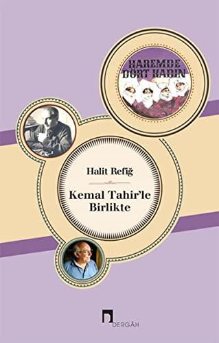 Kemal Tahir'le Birlikte: Refig, Halit