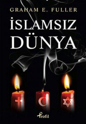 9789759962913: Islamsiz Dunya