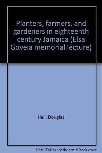 9789764100089: Planters, farmers, and gardeners in eighteenth century Jamaica (Elsa Goveia memorial lecture)