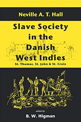 9789764100294: Slave Society In The Danish West Indies: St Thomas, St John And St Croix