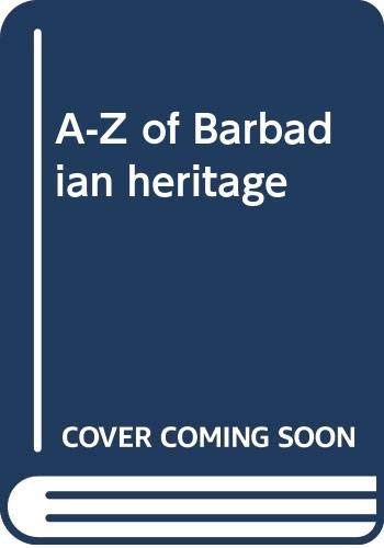 9789766050986: A-Z of Barbadian Heritage