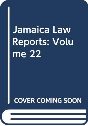 Jamaica Law Reports: Vol 22: Jamaican Bar Association