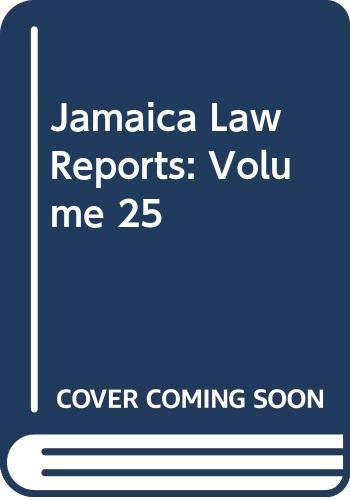 Jamaica Law Reports: Vol 25: Jamaican Bar Association