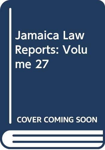 Jamaica Law Reports: Volume 27 (Hardback): Jamaican Bar Association