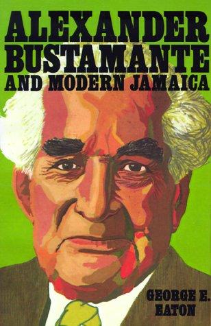 9789766101916: Alexander Bustamante and Modern Jamaica