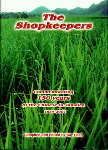 9789766106386: The Shopkeepers : Commemorating 150 years of the Chinese in Jamaica 1854-2004 : A historical record of their arrival and personal stories of their endeavours and experiences