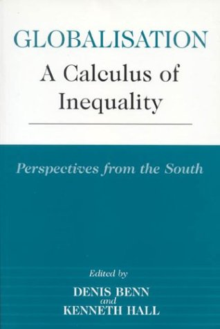 9789766370190: Globalisation: A Calculus of Inequality, Perspectives from the South