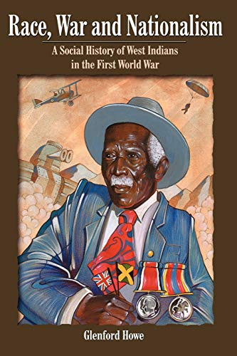 9789766370633: Race War and Nationalism: A Social History of West Indians in the First World War