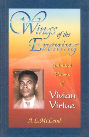 9789766370732: Wings of the Evening: Selected Poems of Vivian Virtue