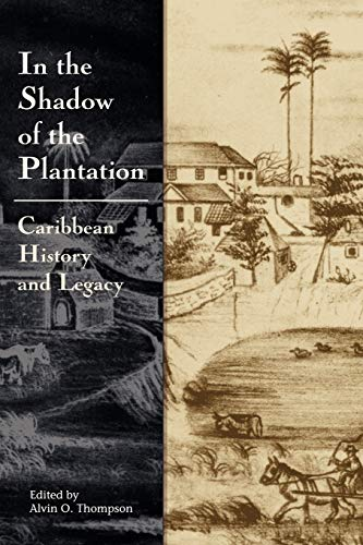 9789766370824: In the Shadow of the Plantation: Carribbean History and Legacy