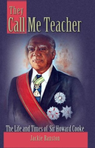 They Call Me Teacher: The Life and Times of Sir Howard Cooke (9789766371258) by Jackie Ranston