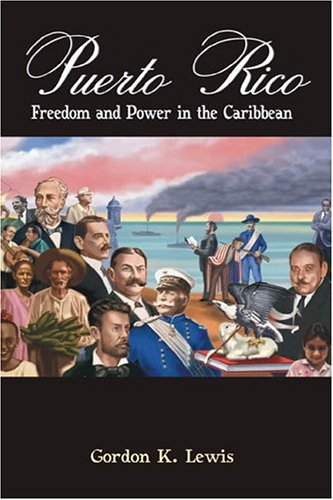 9789766371722: Puerto Rico: Freedom and Power in the Caribbean