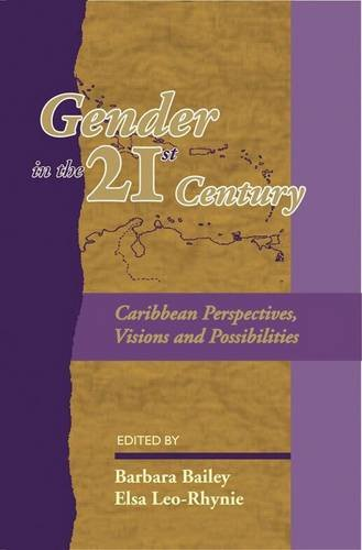 Gender in the 21st Century Caribbean: Perspectives,Visions and Possibilities (Hardback)