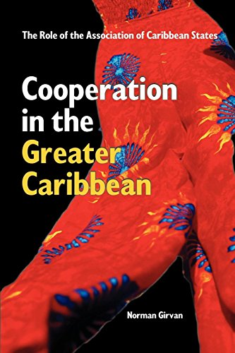 9789766372361: Cooperation in the Greater Caribbean: The Role of the Association of Caribbean States