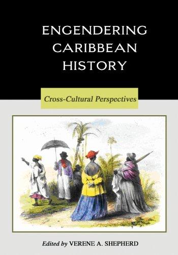 Engendering Caribbean History: Cross-Cultural Perspectives: Verene Shepherd