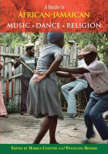 9789766372538: A Reader in African-Jamaican Music Dance and Religion