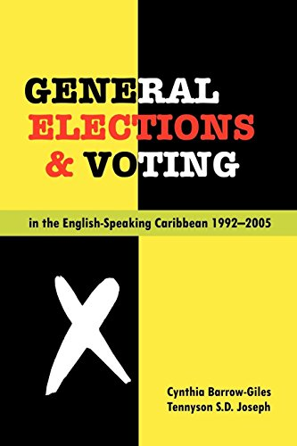 General Elections and Voting in the English Speaking Caribbean 1992-2005: Cynthia Barrow-Giles And ...