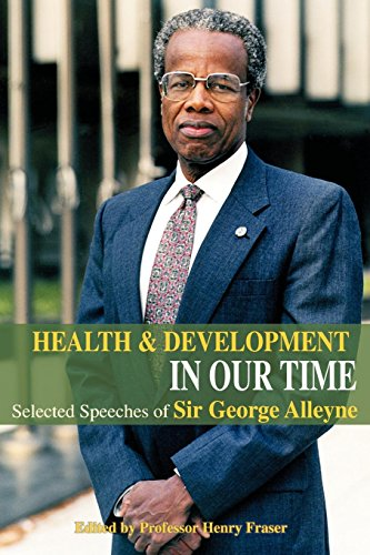 9789766373672: Health and Development in Our Time: Selected Speeches of Sir George Alleyne