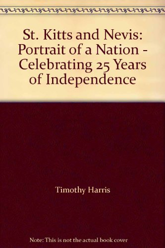 9789766373740: St. Kitts and Nevis: Portrait of a Nation - Celebrating 25 Years of Independence