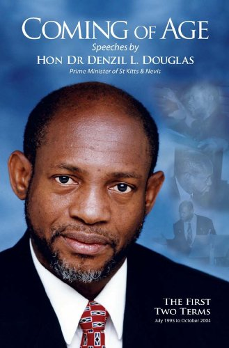 9789766373856: Coming of Age: Speeches by Hon Dr. Denzil L. Douglas, Prime Minister of St. Kitts and Nevis - The First Two Terms, July 1995 to October 2004