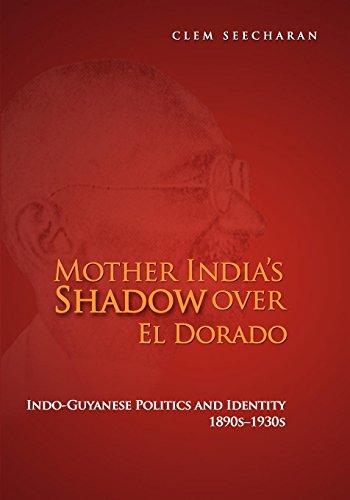 9789766373948: Mother India's Shadow Over El Dorado