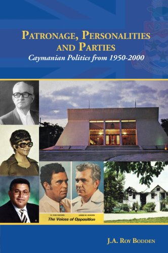 9789766375133: Patronage, Personalities and Parties: Caymanian Politics from 1950 - 2000