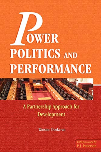 Power Politics Performance (Pbk): Winston Dookeran