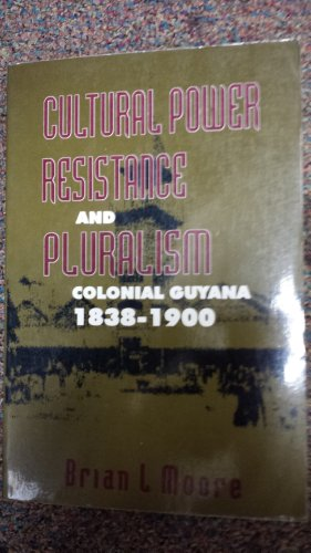 9789766400064: Cultural Power Resistance and Pluralism: Colonial Guyana 1838-1900
