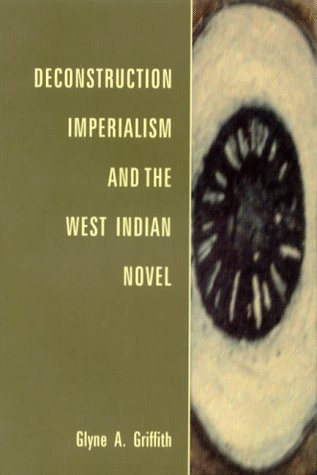 9789766400125: Deconstruction, Imperialism and the West Indian Novel