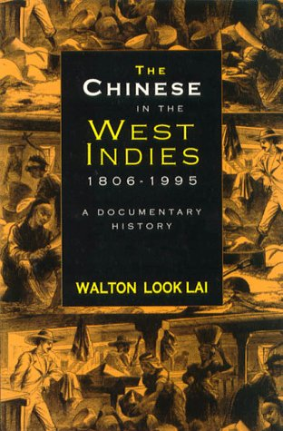 9789766400217: The Chinese in the West Indies, 1806-1995: A Documentary History