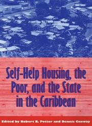 Self-Help Housing, the Poor and the State: Pan-Caribbean Perspectives: Robert B Potter, Dennis ...