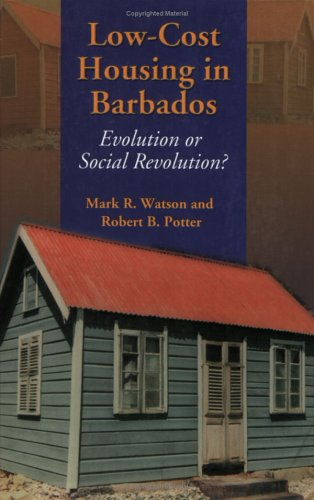 Low-Cost Housing in Barbados: Evolution or Social Revolution? (Paperback): Mark Watson