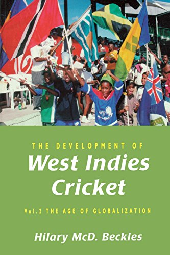 9789766400651: The Development of West Indies Cricket: Vol. 2 the Age of Globalization