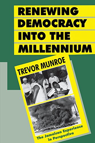 Renewing Democracy Into the Millennium: The Jamaican Experience in Perspective: Munroe, Trevor