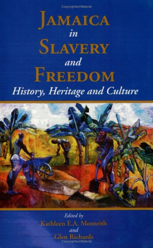 9789766401085: Jamaica in Slavery and Freedom: History, Heritage and Culture