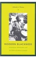 9789766401627: Modern Blackness: Nationalism, Globalization, and the Politics of Culture in Jamaica