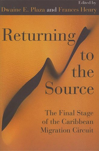 Returning to the Source: The Final Stage of the Caribbean Migration Circuit (Paperback): Frances ...