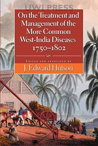 9789766401771: On the Treatment And Management of the More Common West-india Diseases, 1750-1862