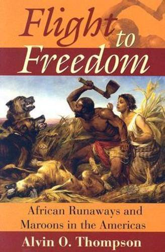 9789766401801: Flight to Freedom: African Runaways and Maroons in the Americas (Caribbean History)