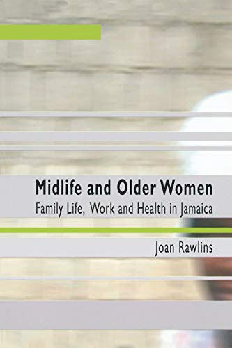9789766401832: Midlife and Older Women: Family Life, Work and Health in Jamaica
