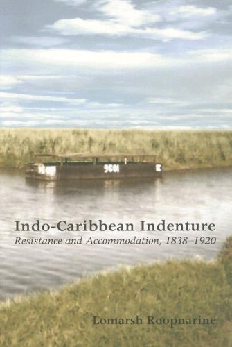 9789766401856: Indo-Caribbean Indenture: Resistance and Accommodation, 1838-1920